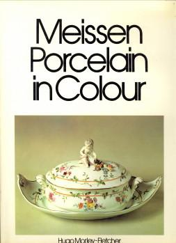 Meissen porcelain in colour: MORLEY-FLETCHER, HUGO