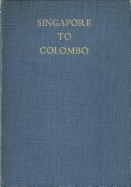 Singapore to Colombo. The diary of Major Colin W.A. Inglis , Indian Engineers 13th February to 5t...