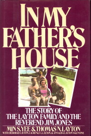 In my Father's House. The story of the Layton Family and the Reverend Jim Jones