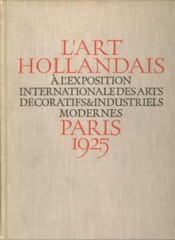 L' Art hollandais à l'èxposition internationale des arts décoratifs ...