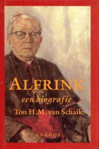 Alfrink, een biografie: SCHAIK, TON H.M. VAN