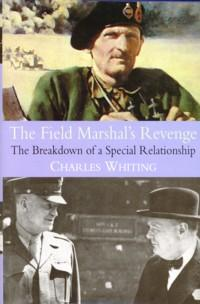 The Field Marshal's revenge. The breakdown of a special relationship: WHITING, CHARLES