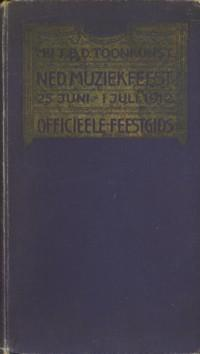 Officieele feestgids. Nederlands Muziekfeest. Amsterdam 25 juni - 1 juli 1912