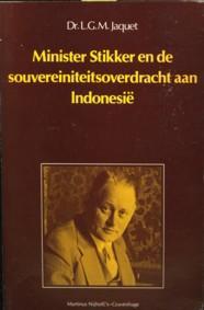 Minister Stikker en de souvereiniteitsoverdracht aan Indonesië: JACQUET, DR. L.G.M