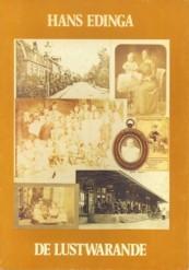 De Lustwarande. Jeugdherinneringen (1918 - 1936) aan Zeist en omgeving: EDINGA, HANS (= H. HEIDSTRA...