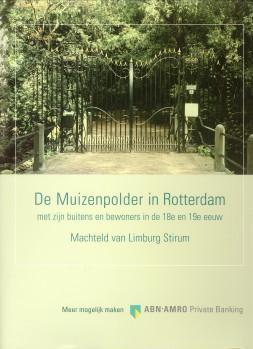 De Muizenpolder in Rotterdam met zijn buitens en bewoners in de 18e en 19e eeuw: LIMBURG STIRUM, ...