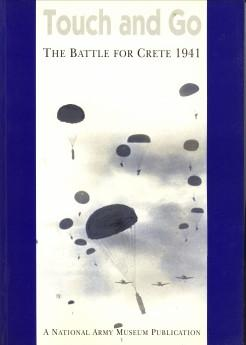Touch and go. The battle for Crete 1941: MILLER, KEITH / NICHOLLS, MARK / SMURTHWAITE, DAVID