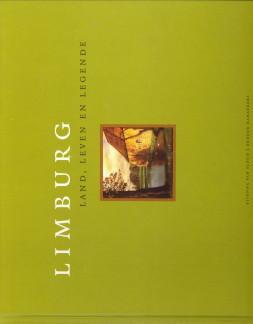 Limburg. land, leven en legende: SLOUN, ETIENNE VAN / RAMAEKERS, GREGOR / DERIX, GOVERT / HAMERSLAG...