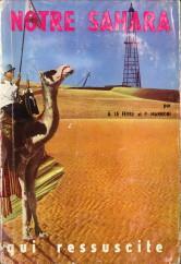 Notre Sahara. Une terre morte qui ressuscite: FEVRE, G. LE