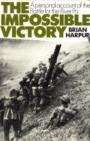 The impossible victory. A personal account of the battle for the River Po
