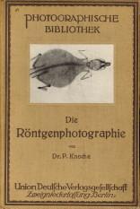 Anleitung zur Röntgenphotographie: KNOCHE, DR. PAUL