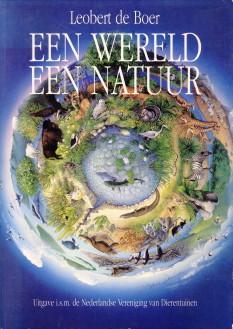 Een wereld een natuur: BOER, LEOBERT DE