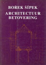 Borek Sipek. Architectuur betovering: SIEBERT, ELLEN / WAGT, WIM DE