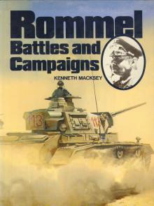 Rommel. Battles and campaigns: MACKSEY, KENNETH