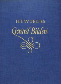 Gerard Bilders. Een schildersleven in het midden der 19e eeuw: JELTES, Mr. H.F.W