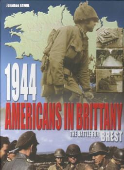 The Americans in Brittany - 1944. The battle for Brest