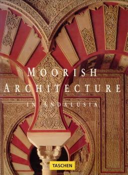Moorish architecture in Andalusia: BARRUCAND, MARIANNE / BEDNORZ, ACHIM