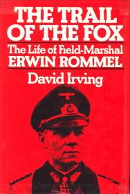 The trail of the fox. The life of Field-Marshal Erwin Rommel: IRVING, DAVID