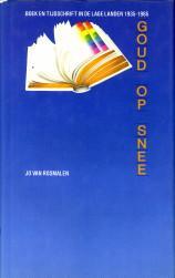 Goud op snee. Boek en tijdschrift in de Lage Landen 1935 - 1985: ROSMALEN, JO VAN