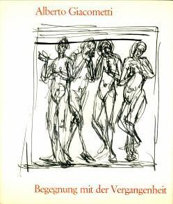 Begegnung mit der Vergangenheit. Kopien nach alter Kunst: GIACOMETTI, ALBERTO