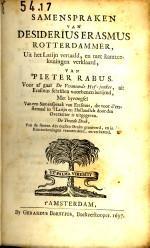 Samenspraken van Desiderius Erasmus Rotterdammer. Uit het Latijn vertaald, en met kantteekeningen ...