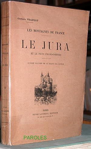 Le Jura et le pays franc-comtois.: FRAIPONT (Gustave)