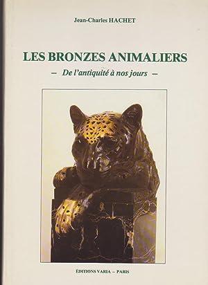 Les Bronzes Animaliers - De l'antiquité à: Jean Charles Hachet