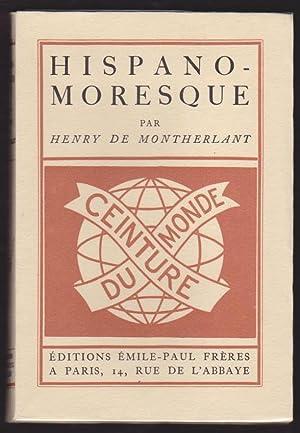 Hispano - Moresque: Henry De Montherlant