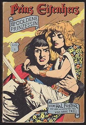 Prinz Eisenherz Und Die Goldene Prinzessin: Harold Foster