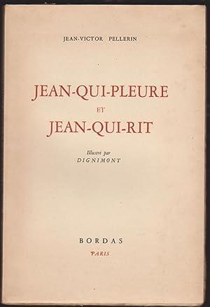 Jean Qui Pleure et Jean Qui Rit. illustré Par Dignimont: Jean Victor Pellerin