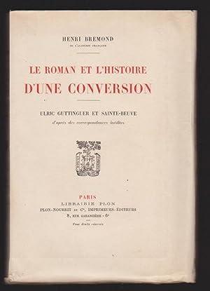 Le roman et l'histoire d'une conversion-Ulrich Guttinguer et Sainte-Beuve d'apr&...