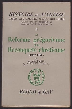 La Réforme Grégorienne et La Reconquête Chrétienne (1057-1123): Augustin...