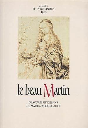 Le Beau Martin. Gravures et dessins de Martin Schongauer vers 1450 - 1491. 13 septembre - 1er d&...
