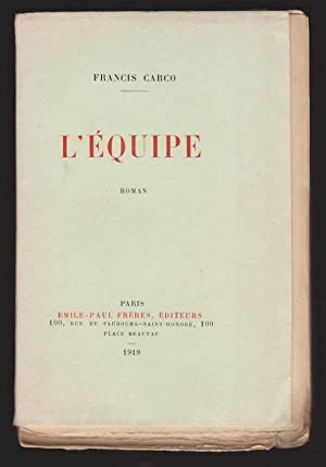 L'équipe. Edition Originale: Francis Carco