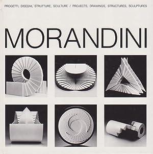 Marcello Morandini. Projets, Dessins, Structures, Sculptures. Progetti, Disegni, Strutture, ...