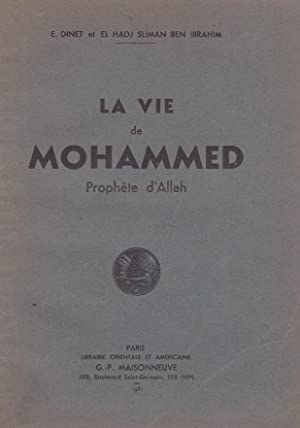 La vie de Mohammed, Prophète d'Allah: Etienne DINET &