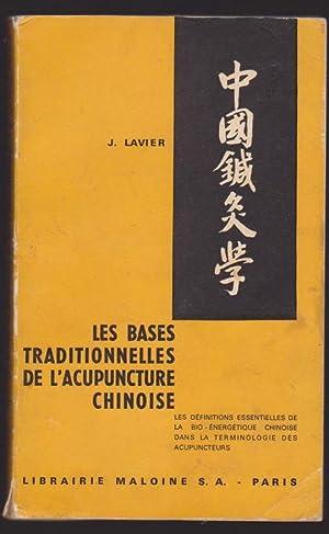 Les Bases Traditionnelle De L'acupuncture chinoise. Les: J. Lavier