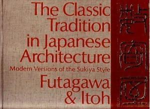 The classic tradition in Japanese architecture: modern versions of the Sukiya Style