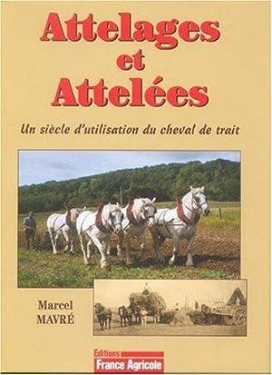 Attelages et Attelées : Un siècle d'utilisation: Marcel Mavré