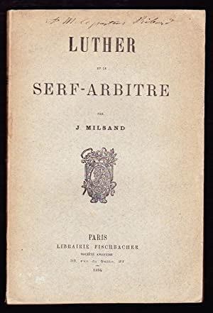 Luther et Le Self - Arbitre: Milsand J.