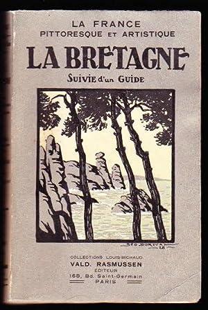 La France Pittoresque et Artistique - La Bretagne vue par les Ecrivains et les Artistes, suivie d&#...