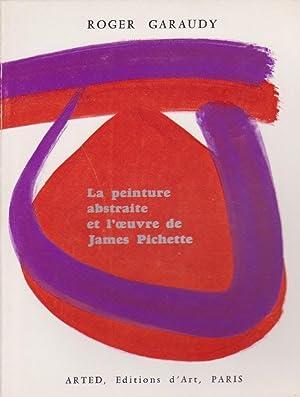 La Peinture Abstraite et L'oeuvre De James Pichette: Garaudy Gérard