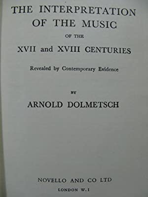 DOLMETSCH Arnold The Interpretation of the Music of the XVII and XVIII Centuries