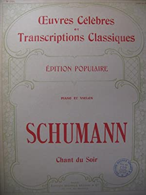 SCHUMANN Robert Chant du Soir Violon Piano