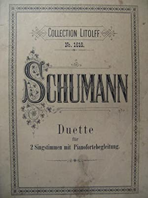 SCHUMANN Robert Duette Chant Piano