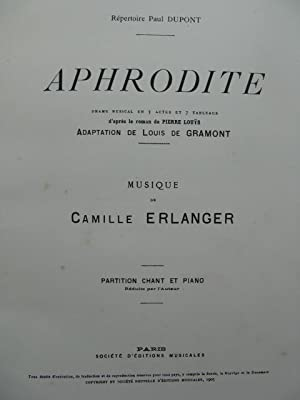 ERLANGER Camille Aphrodite Drame Musical Chant Piano 1906