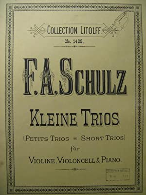 SCHULZ F. A. Kleine Trios Piano Violon: SCHULZ F. A.