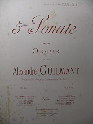 GUILMANT Alexandre 5e Sonate Orgue 1895