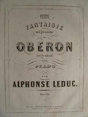 LEDUC Alphonse Fantaisie Obéron Piano 1857: LEDUC Alphonse Fantaisie