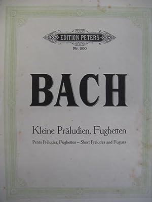 BACH J. S. Kleine Präludien Fughetten Piano: BACH J. S.